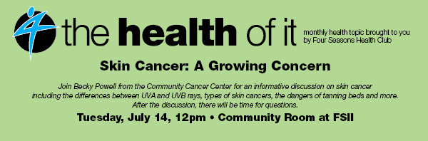 Skin Cancer Discussion @ Four Seasons II - Community Room