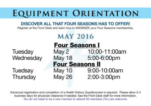 May Equipment Orientations @ Four Seasons Health Club